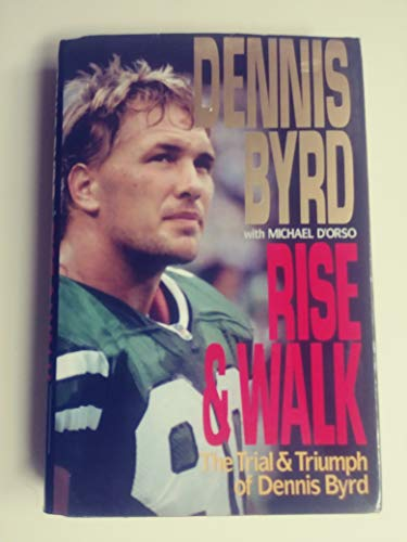 Rise and Walk By Dennis Byrd