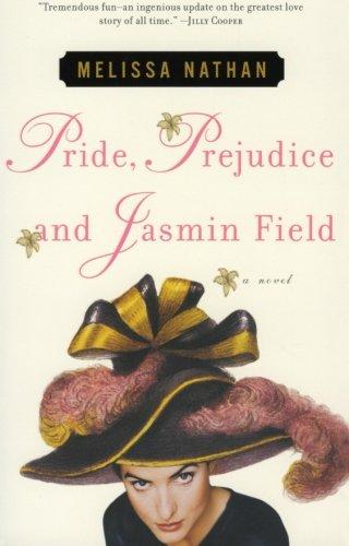 Pride, Prejudice and Jasmin Field By Melissa Nathan