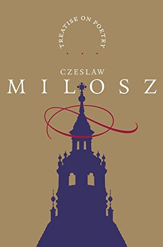A Treatise on Poetry By Czeslaw Milosz