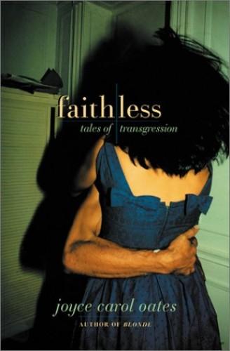 Faithless By Joyce Carol Oates