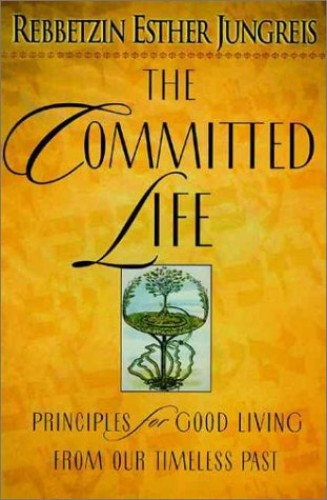 The Committed Life By Rebbetzin Jungreis