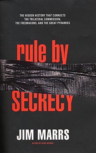 Rule by Secrecy By Jim Marrs