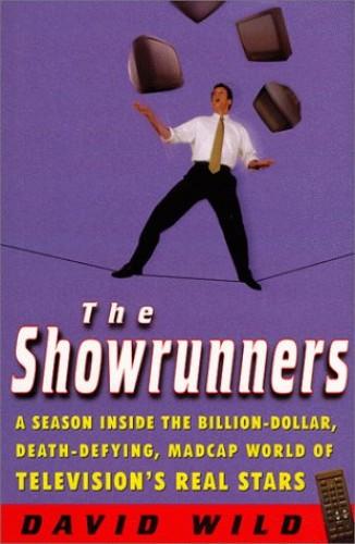 The Showrunners By David Wild