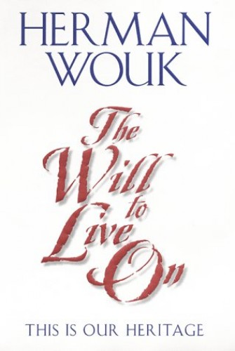 The Will to Live on By Herman Wouk