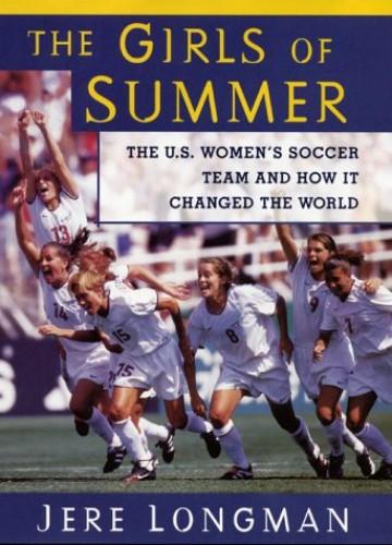 The Girls of Summer By Jere Longman