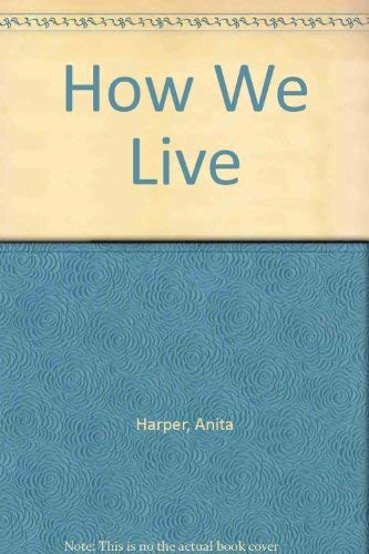 How We Live By Anita Harper