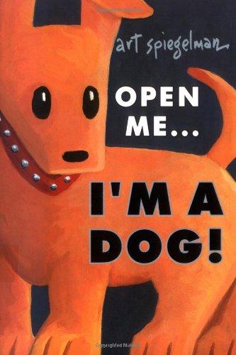 Open ME, I'm a Dog Novelty von Art Spielgelman