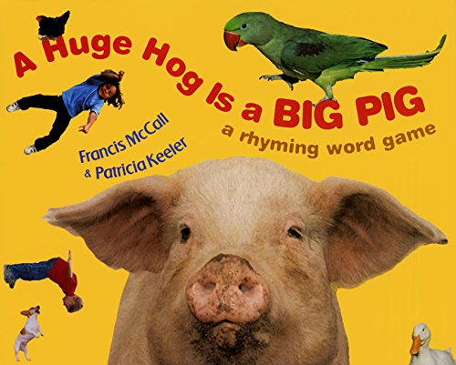 Huge Hog is a Big Pig By Francis McCall