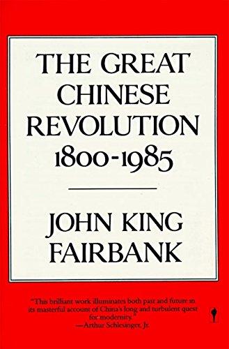 Great Chinese Revolution (1800-1985) By John King Fairbank