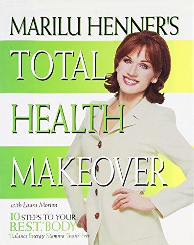 Marilu Henner's Total Health Make-over By Marilu Henner