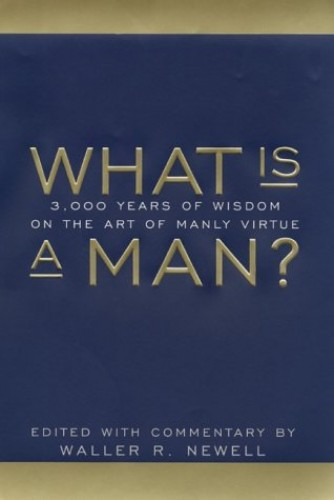 What is a Man? By Edited by Waller Randy Newell