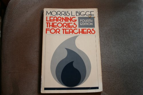 Learning Theories for Teachers By Morris L. Bigge