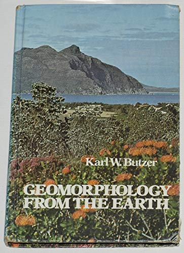 Geomorphology from the Earth By Karl W. Butzer