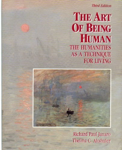The Art of Being Human By Edited by Richard Paul Janaro