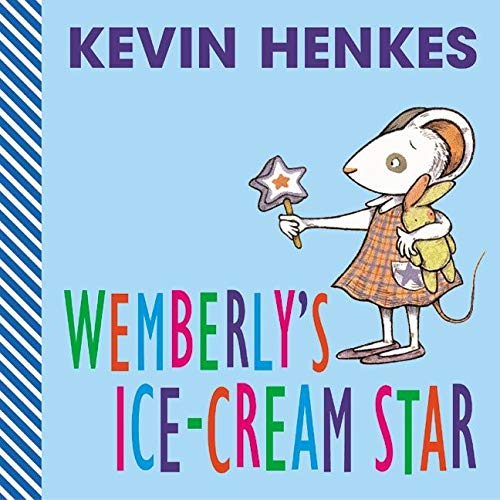 Wemberly's Ice Cream Star By Kevin Henkes