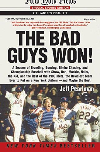 The Bad Guys Won: A Season of Brawling, Boozing, Bimbo Chasing, and Championship Baseball with Straw, Doc, Mookie, Nails, the Kid, and t