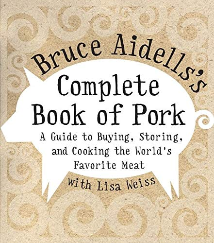 Bruce Aidells's Complete Book Of Pork By Bruce Aidells
