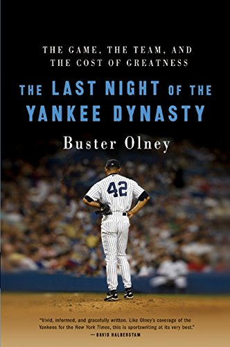 Last Night of the Yankee Dynasty By Buster Olney