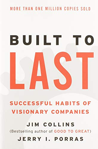 Built to Last: Successful Habits of Visionary Companies (Good to Great) By James C. Collins