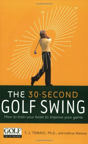 30 Second Golf Swing By T.J. Tomasi