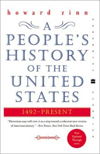 A People's History of the United States: 1492-Present (Perennial Classics) By Howard Zinn, Ph.D.