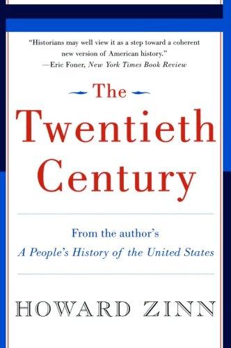 The Twentieth Century By Howard Zinn, Ph.D.
