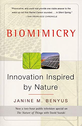 Biomimicry: Innovation Inspired By Nature By Janine Benyus