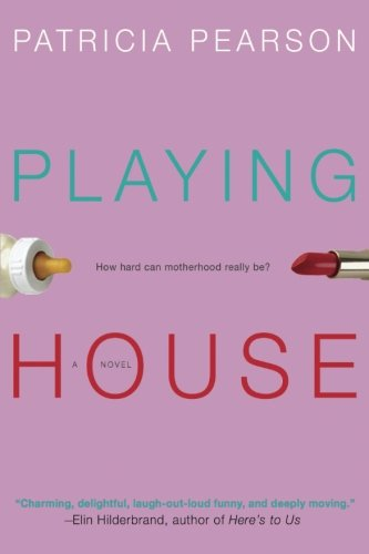 Playing House By Patricia Pearson