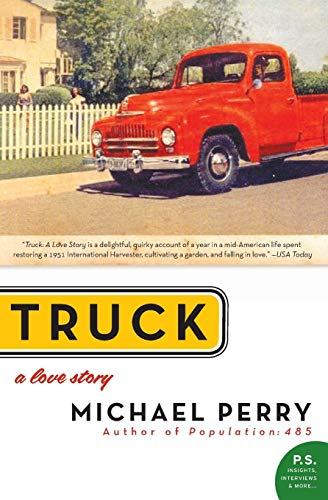 Truck: A Love Story (P.S.) By Michael Perry (Emory University Atlanta)