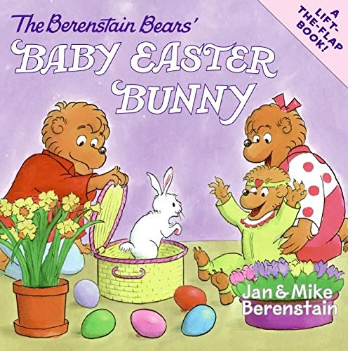 Lift And Flap The Berenstain Bears' Baby Easter Bunny By Mike Berenstain