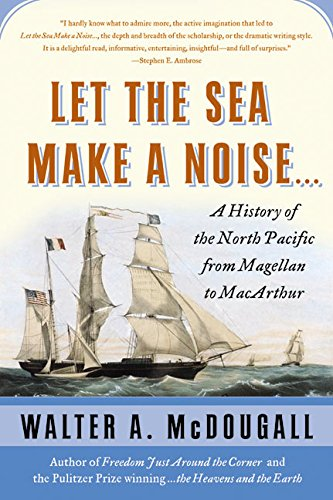 Let the Sea Make a Noise By Walter A McDougall