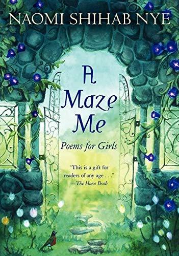 A Maze Me By Naomi Shihab Nye