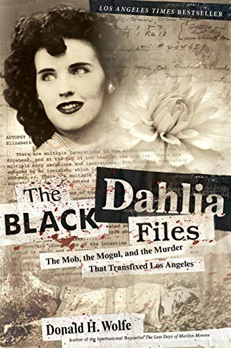 The Black Dahlia Files By Don Wolfe