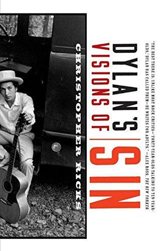 Dylan's Visions of Sin By Christopher B Ricks