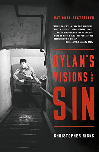 Dylan's Visions of Sin By Christopher Ricks (Boston University)