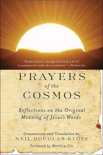 Prayers of the Cosmos By Neil Douglas-Klotz