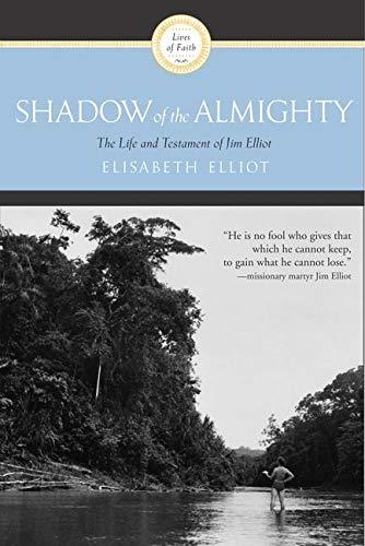 Shadow Of The Almighty By Elizabeth Elliot