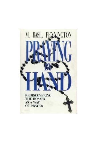 Praying by Hand By M. Basil Pennington, OCSO