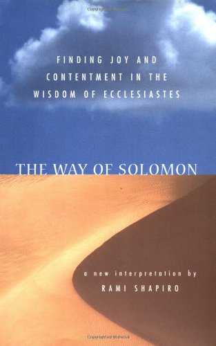 The Way of Solomon: Finding Joy and Contentment in the Wisdom of Ecclesiastes by Rami Shapiro