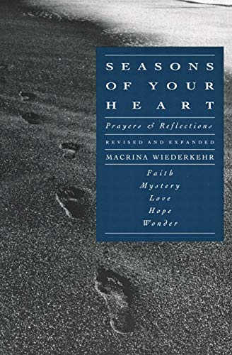 Seasons of Your Heart: Prayers and Reflections By Macrina Wiederkehr