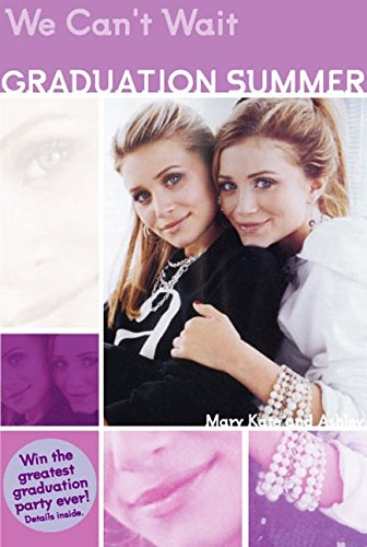 Mary-Kate & Ashley Graduation Summer By Mary-Kate Olsen