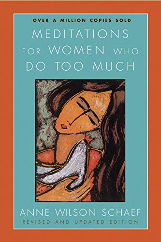 Meditations for Women Who Do Too Much - Revised Edition By Anne Wilson Schaef