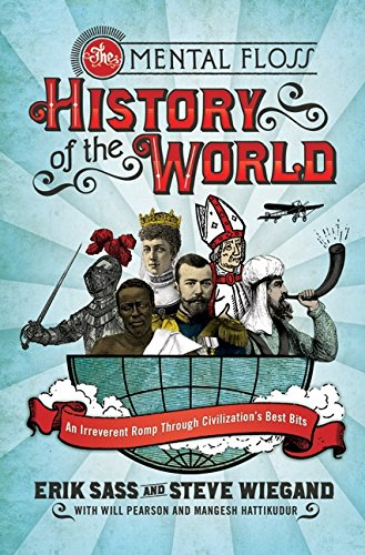 The Mental Floss History Of The World By Mental Floss