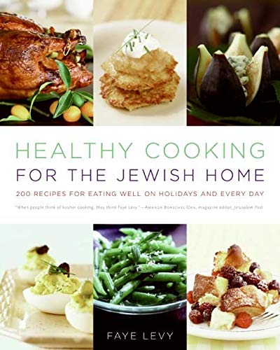 Healthy Cooking For The Jewish Home By Faye Levy