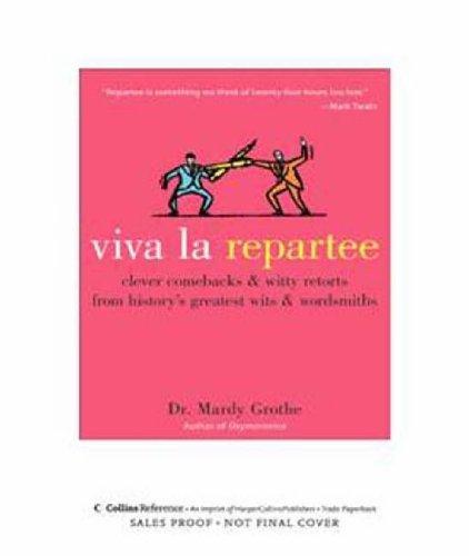 Viva La Repartee By Mardy Grothe