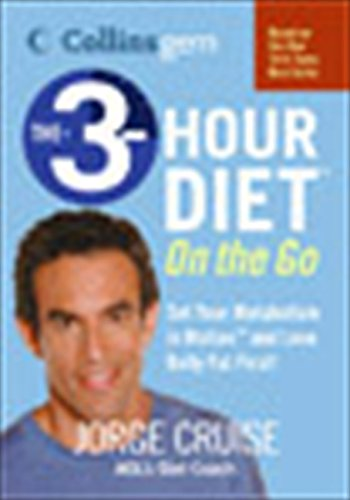 The 3-Hour Diet (TM) on the Go (Collins Gem) By Jorge Cruise