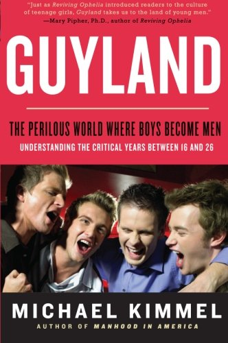 Guyland By Professor Michael Kimmel (Suny at Stony Brook)