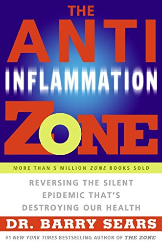 The Anti-Inflammation Zone By Barry Sears