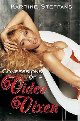 Confessions Of A Video Vixed By Karen Hunter