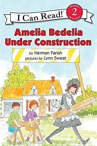 Amelia Bedelia Under Construction By Herman Parish